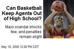 Can Basketball Keep Agents Out of High School?