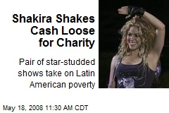 Shakira Shakes Cash Loose for Charity