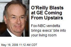 O'Reilly Blasts at GE Coming From Upstairs