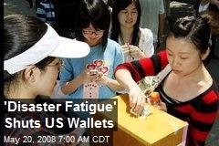 'Disaster Fatigue' Shuts US Wallets