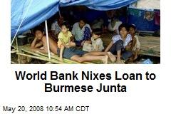 World Bank Nixes Loan to Burmese Junta
