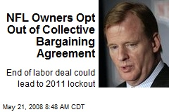 NFL Owners Opt Out of Collective Bargaining Agreement