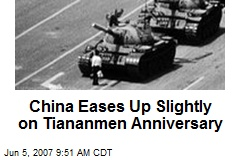 China Eases Up Slightly on Tiananmen Anniversary