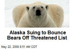 Alaska Suing to Bounce Bears Off Threatened List