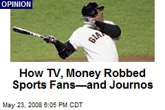 How TV, Money Robbed Sports Fans—and Journos
