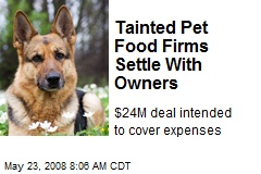 Tainted Pet Food Firms Settle With Owners