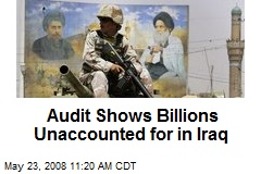 Audit Shows Billions Unaccounted for in Iraq