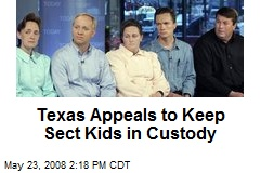 Texas Appeals to Keep Sect Kids in Custody