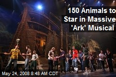 150 Animals to Star in Massive 'Ark' Musical