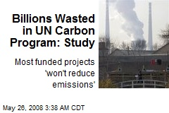 Billions Wasted in UN Carbon Program: Study