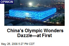 China's Olympic Wonders Dazzle—at First