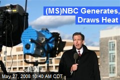 (MS)NBC Generates, Draws Heat