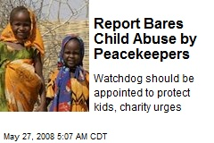 Report Bares Child Abuse by Peacekeepers
