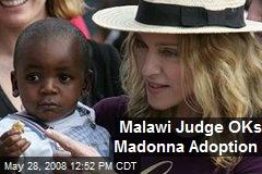 Malawi Judge OKs Madonna Adoption