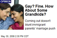 Gay? Fine. How About Some Grandkids?