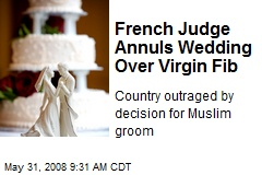 French Judge Annuls Wedding Over Virgin Fib