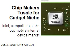 Chip Makers Tussle for Gadget Niche