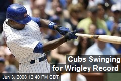 Cubs Swinging for Wrigley Record