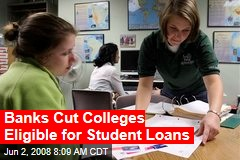 Banks Cut Colleges Eligible for Student Loans