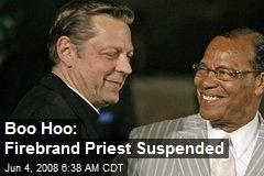 Boo Hoo: Firebrand Priest Suspended