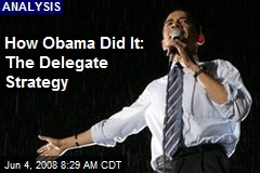 How Obama Did It: The Delegate Strategy