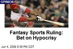 Fantasy Sports Ruling: Bet on Hypocrisy