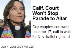 Calif. Court Won't Stop Parade to Altar