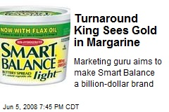 Turnaround King Sees Gold in Margarine