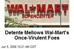 Detente Mellows Wal-Mart's Once-Virulent Foes