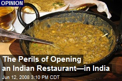 The Perils of Opening an Indian Restaurant—in India