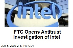 FTC Opens Antitrust Investigation of Intel