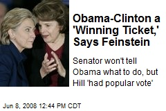 Obama-Clinton a 'Winning Ticket,' Says Feinstein