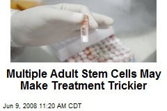 Multiple Adult Stem Cells May Make Treatment Trickier