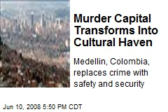 Murder Capital Transforms Into Cultural Haven