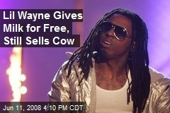 Lil Wayne Gives Milk for Free, Still Sells Cow