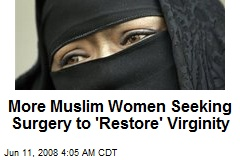 More Muslim Women Seeking Surgery to 'Restore' Virginity