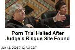 Porn Trial Halted After Judge's Risque Site Found