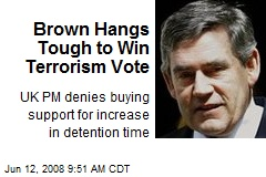 Brown Hangs Tough to Win Terrorism Vote