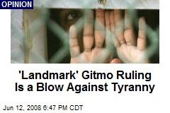 'Landmark' Gitmo Ruling Is a Blow Against Tyranny