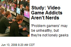 Study: Video Game Addicts Aren't Nerds