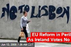 EU Reform in Peril As Ireland Votes No