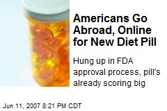 Americans Go Abroad, Online for New Diet Pill