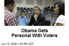 Obama Gets Personal With Voters