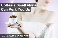 Coffee's Smell Alone Can Perk You Up