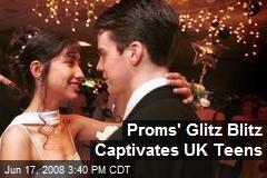 Proms' Glitz Blitz Captivates UK Teens
