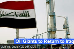 Oil Giants to Return to Iraq