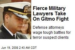 Fierce Military Lawyers Take On Gitmo Fight