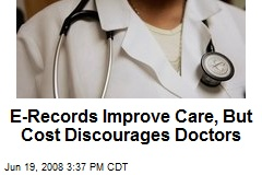 E-Records Improve Care, But Cost Discourages Doctors