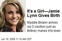 It's a Girl—Jamie Lynn Gives Birth
