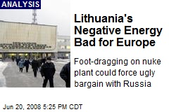 Lithuania's Negative Energy Bad for Europe